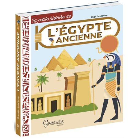 L'Egypte ancienne: La petite histoire de...