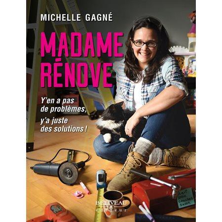 Madame rénove: y'en a pas de problèmes, y'a juste des solutions!