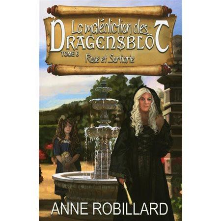 Rose et Sortiarie, tome 6, La malédiction des Dragensblöt