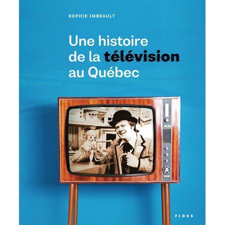 Une histoire de la télévision au Québec