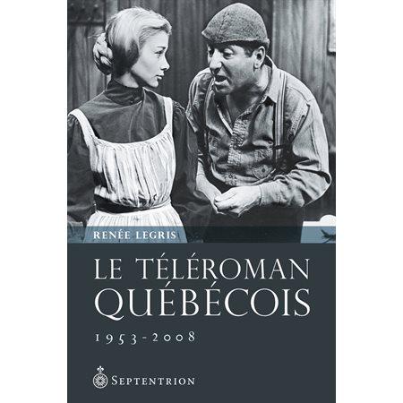 Téléroman québécois (Le)