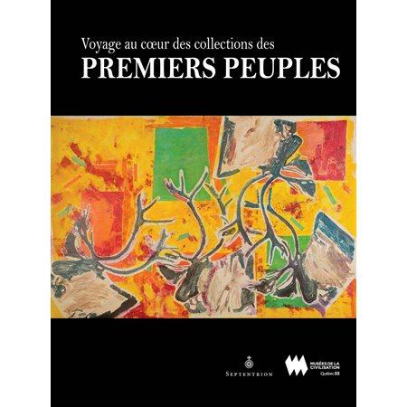 Voyage au coeur des collections des Premiers Peuples