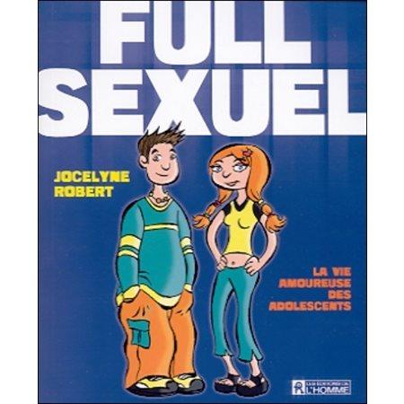 Full sexuel  /  la vie amoureuse des adolescents
