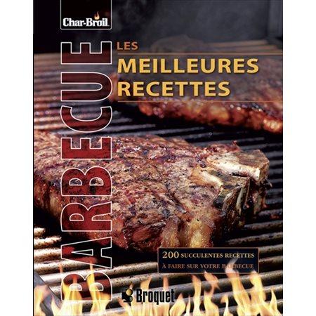 Les meilleures recettes au barbecue  /  Char-Broil