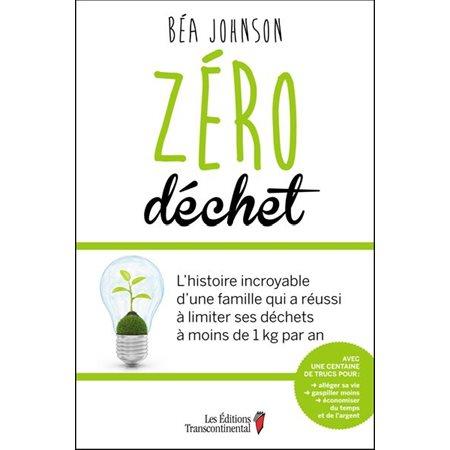 Zéro déchet: l' histoire incroyable d'une famille qui a réussi à limiter ses déchets à moins de 1 kg par an