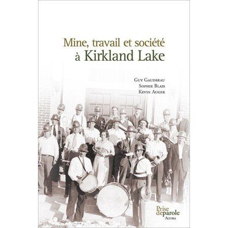 Mine, travail et société à Kirkland Lake