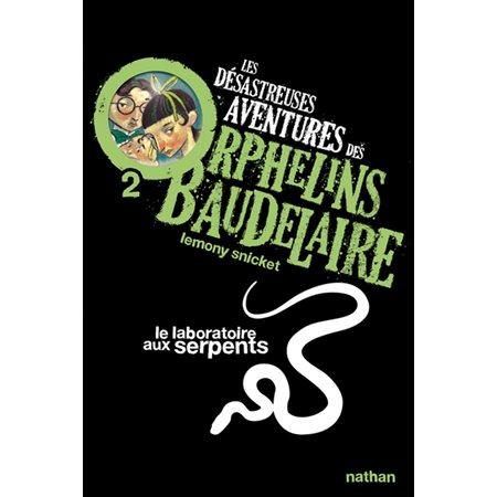 Le laboratoire aux serpents, Tome 2, Les désastreuses aventures des orphelins Baudelaire