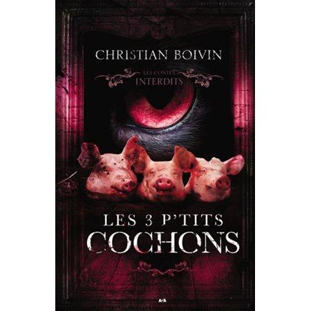 Les 3 p'tits cochons (Les contes interdits)