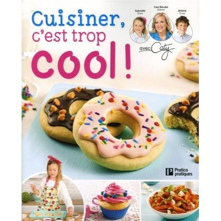 Cuisiner, c'est trop cool !