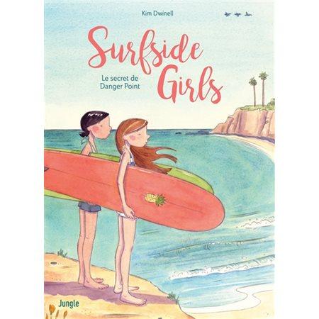 Le secret de Danger Point, tome 1, Surfside girls