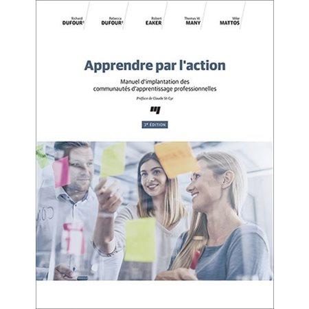 Apprendre par l'action: manuel d'implantation des communautés d'apprentissage professionnelles