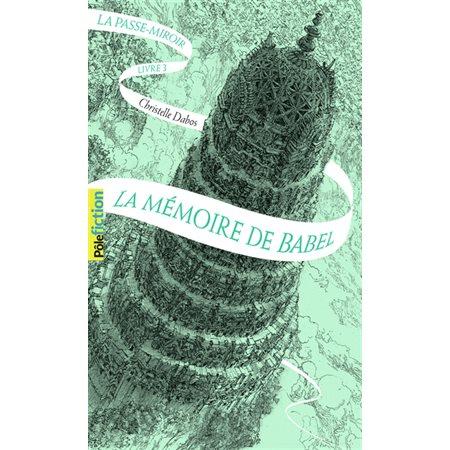 La mémoire de Babel, Tome 3, La passe-miroir