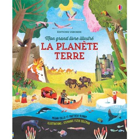 La planète Terre: Mon grand livre illustré
