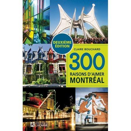 300 raisons d'aimer Montréal (2e ed.)