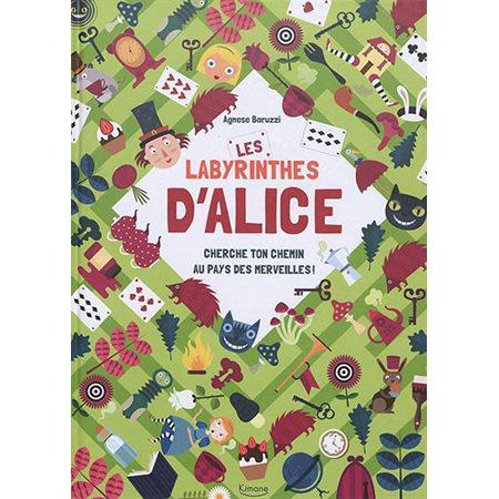 Les labyrinthes d'Alice: cherche ton chemin au pays des merveilles !