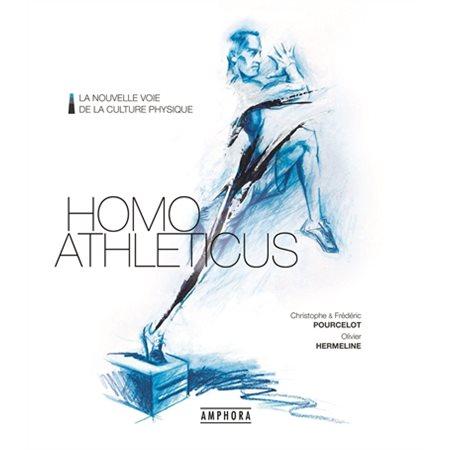 Homo athleticus: la nouvelle voie de la culture physique