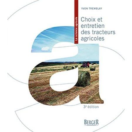 Choix et entretien des tracteurs agricoles ( 3e ed.)