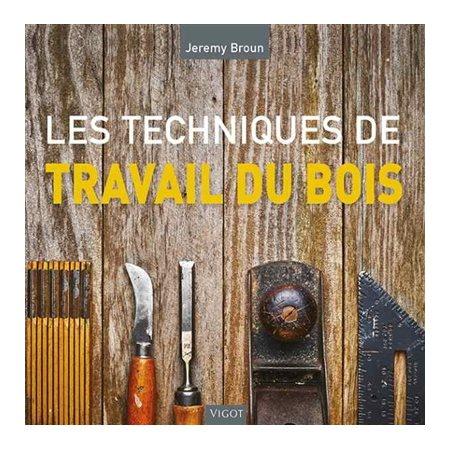 Les techniques de travail du bois (ed. 20200