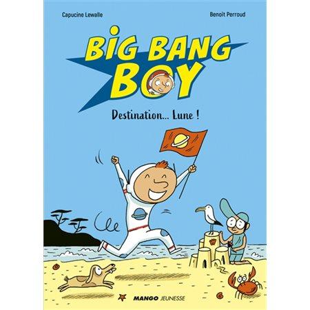Destination... Lune !, Tome 1, Big bang boy