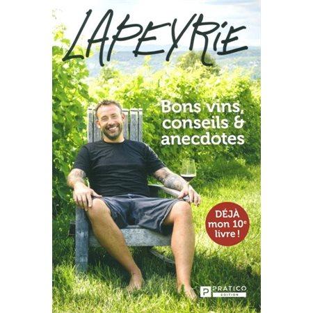 Lapeyrie : bons vins, conseils et anecdotes