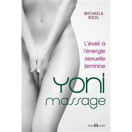 Yoni massage: l'éveil à l'énergie sexuelle féminine