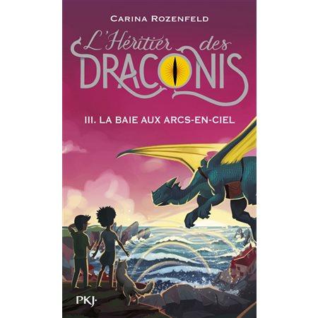 La baie aux arcs-en-ciel, Tome 3, L'héritier des Draconis