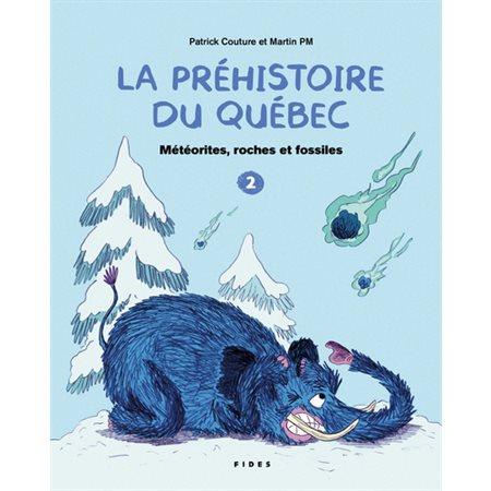 Météorites, roches et fossiles, Tome 2, La préhistoire du Québec