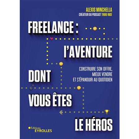 FreelanceFreelance : l'aventure dont vous êtes le héros