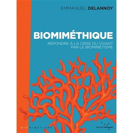 Biomiméthique: répondre à la crise du vivant par le biomimétisme