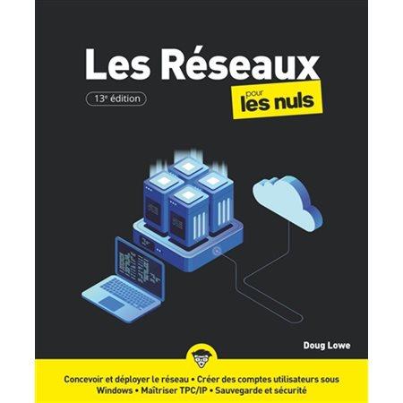 Les réseaux pour les nuls (13e ed.)