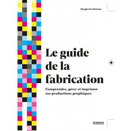 Le guide de la fabrication