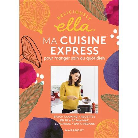 Ma cuisine express pour manger sain au quotidien, Deliciously Ella