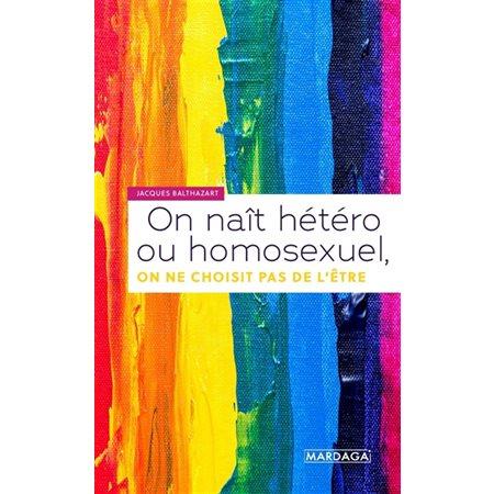 On naît hétéro ou homosexuel, on ne choisit pas de l'être
