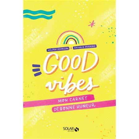 Good vibes: mon carnet de bonne humeur