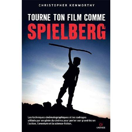 Tourne ton film comme Spielberg