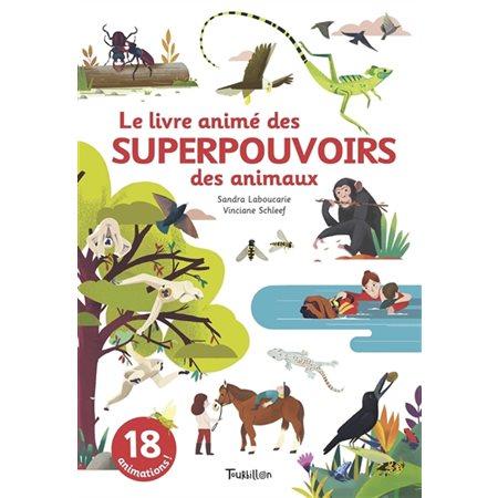 Le livre animé des superpouvoirs des animaux