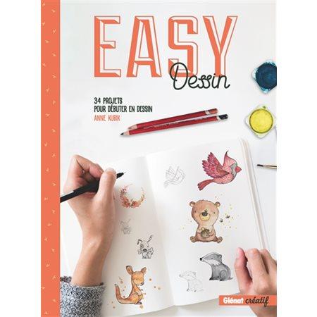 Easy dessin: 34 projets pour débuter en dessin