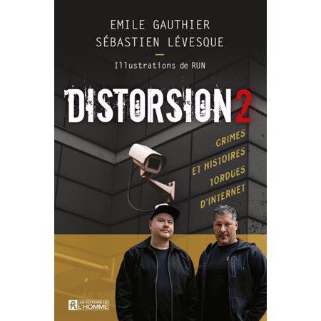 Distorsion 2: Crimes et histoires tordues d'Internet