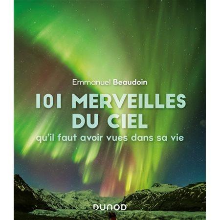 101 merveilles du ciel qu'il faut avoir vues dans sa vie (3e ed.)
