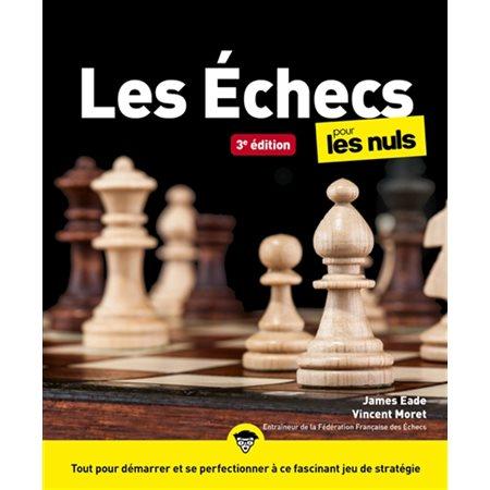 Les échecs pour les nuls 3e édition