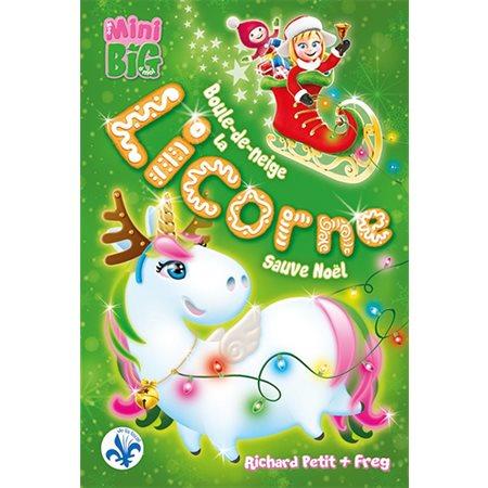 Boule-de-Neige la licorne sauve Noël