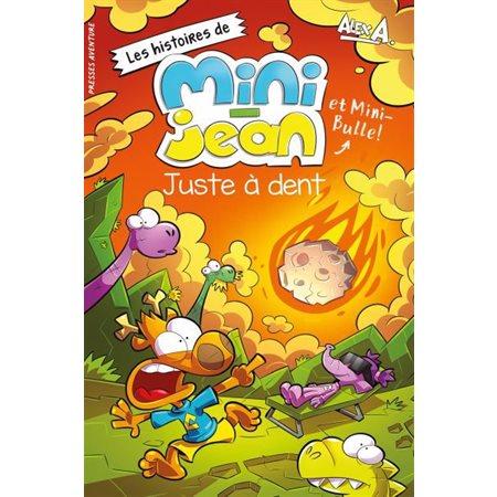Juste à dent: Les histoires de Mini-Jean et Mini-Bulle!